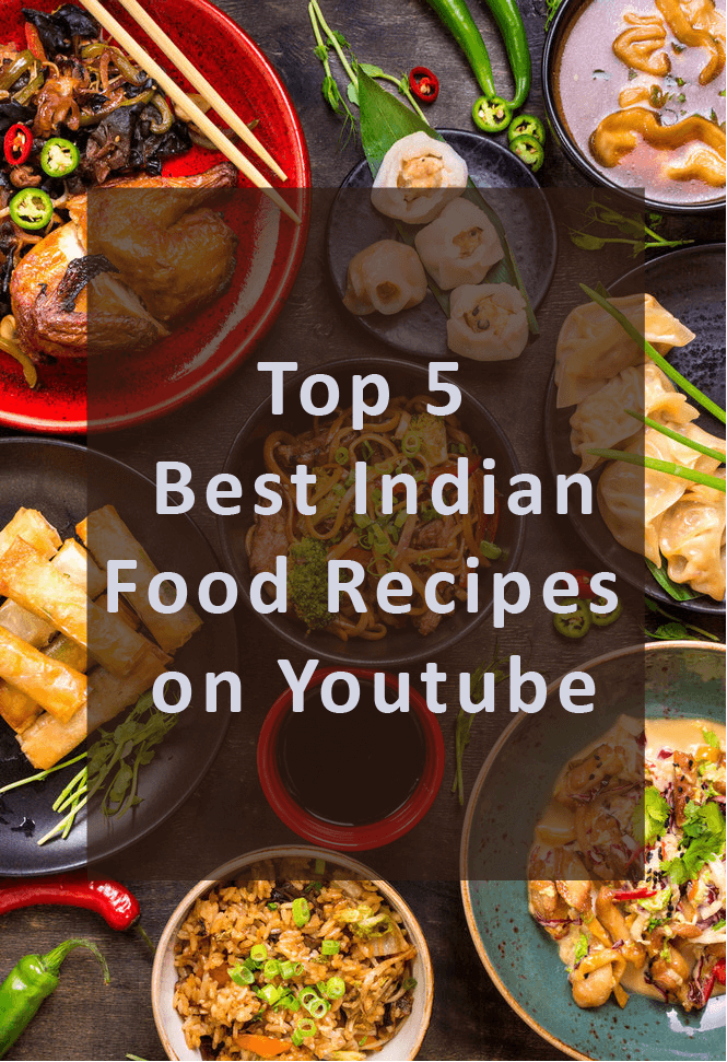 Youtube Cooking: Top 5 Best Indian Food Recipes On Youtube