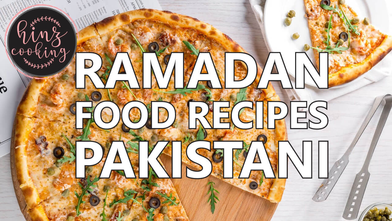 Pakistani Ramadan Recipes for Iftar - Easy Iftar Dishes